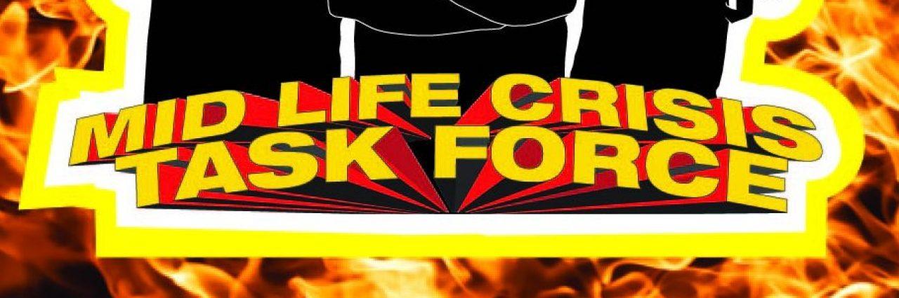 Mid-Life Crisis Task Force